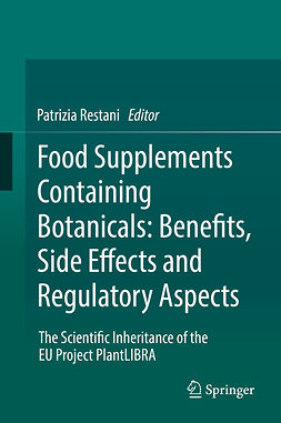 Restani, Patrizia - Food Supplements Containing Botanicals: Benefits, Side Effects and Regulatory Aspects, ebook