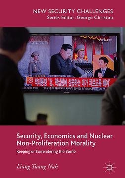Nah, Liang Tuang - Security, Economics and Nuclear Non-Proliferation Morality, ebook
