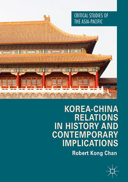 Chan, Robert Kong - Korea-China Relations in History and Contemporary Implications, ebook