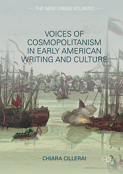 Cillerai, Chiara - Voices of Cosmopolitanism in Early American Writing and Culture, ebook