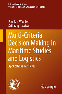 Lee, Paul Tae-Woo - Multi-Criteria Decision Making in Maritime Studies and Logistics, ebook