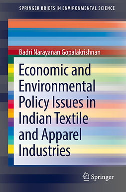 Gopalakrishnan, Badri Narayanan - Economic and Environmental Policy Issues in Indian Textile and Apparel Industries, ebook
