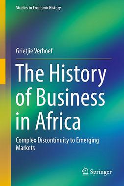 Verhoef, Grietjie - The History of Business in Africa, ebook