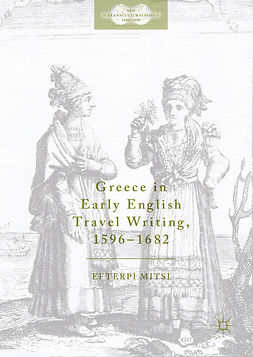 Mitsi, Efterpi - Greece in Early English Travel Writing, 1596–1682, e-bok