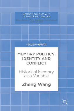 Wang, Zheng - Memory Politics, Identity and Conflict, ebook