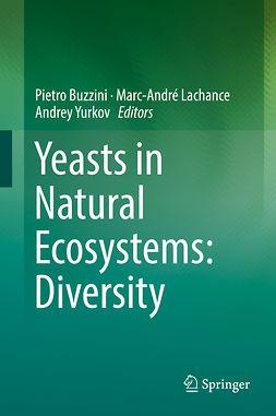 Buzzini, Pietro - Yeasts in Natural Ecosystems: Diversity, e-bok