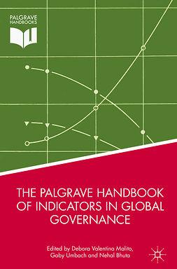 Bhuta, Nehal - The Palgrave Handbook of Indicators in Global Governance, e-bok
