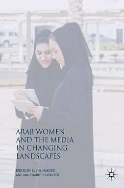 Maestri, Elena - Arab Women and the Media in Changing Landscapes, e-kirja