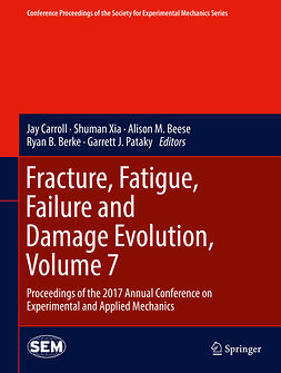 Beese, Alison M. - Fracture, Fatigue, Failure and Damage Evolution, Volume 7, e-bok