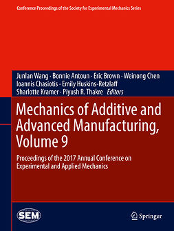 Antoun, Bonnie - Mechanics of Additive and Advanced Manufacturing, Volume 9, e-bok