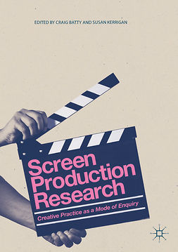 Batty, Craig - Screen Production Research, e-kirja