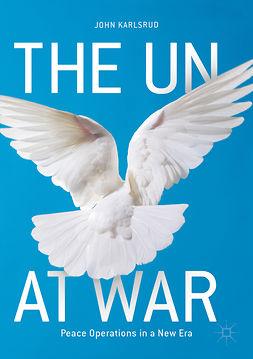 Karlsrud, John - The UN at War, e-kirja