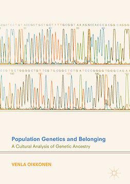 Oikkonen, Venla - Population Genetics and Belonging, ebook