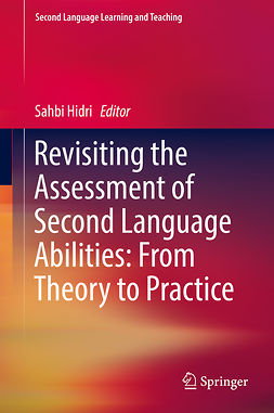 Hidri, Sahbi - Revisiting the Assessment of Second Language Abilities: From Theory to Practice, e-kirja