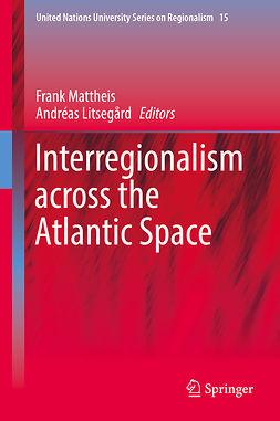 Litsegård, Andréas - Interregionalism across the Atlantic Space, ebook