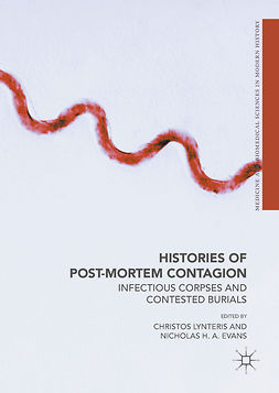 Evans, Nicholas H A - Histories of Post-Mortem Contagion, ebook