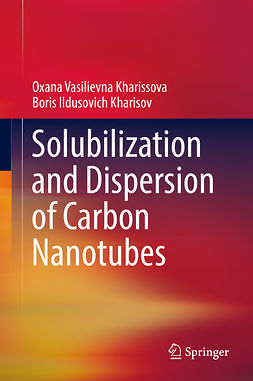 Kharisov, Boris Ildusovich - Solubilization and Dispersion of Carbon Nanotubes, ebook