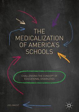 Macht, Joel - The Medicalization of America's Schools, ebook