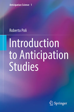 Poli, Roberto - Introduction to Anticipation Studies, ebook