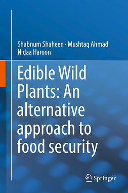 Ahmad, Mushtaq - Edible Wild Plants: An alternative approach to food security, ebook