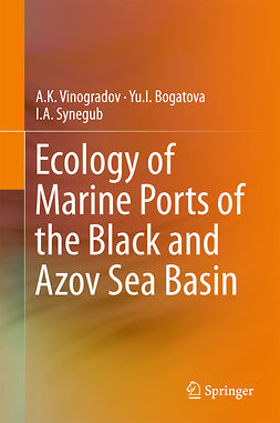 Bogatova, Yu. I. - Ecology of Marine Ports of the Black and Azov Sea Basin, ebook