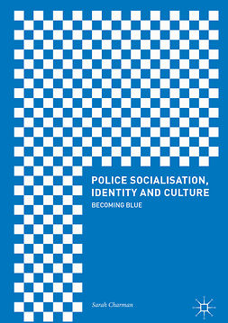 Charman, Sarah - Police Socialisation, Identity and Culture, ebook