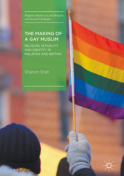 Shah, Shanon - The Making of a Gay Muslim, ebook