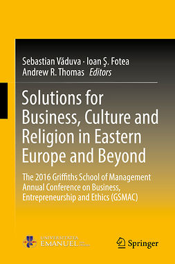 Fotea, Ioan Ş. - Solutions for Business, Culture and Religion in Eastern Europe and Beyond, e-kirja