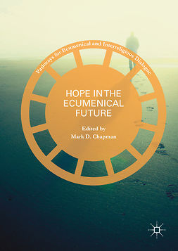 Chapman, Mark D. - Hope in the Ecumenical Future, ebook