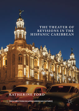 Ford, Katherine - The Theater of Revisions in the Hispanic Caribbean, ebook