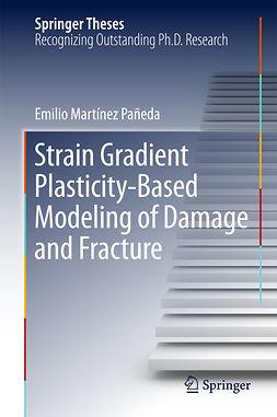 Pañeda, Emilio Martínez - Strain Gradient Plasticity-Based Modeling of Damage and Fracture, ebook