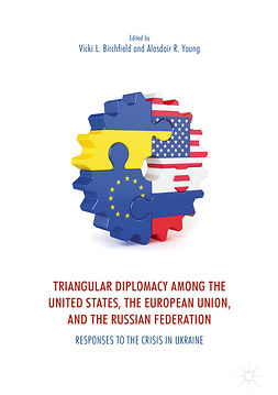 Birchfield, Vicki L. - Triangular Diplomacy among the United States, the European Union, and the Russian Federation, ebook