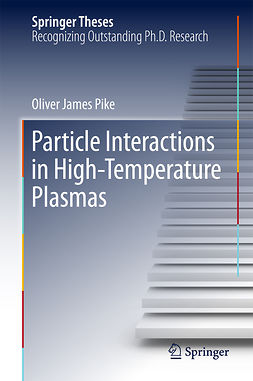 Pike, Oliver James - Particle Interactions in High-Temperature Plasmas, ebook