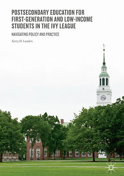 Landers, Kerry H. - Postsecondary Education for First-Generation and Low-Income Students in the Ivy League, ebook