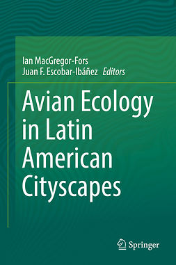 Escobar-Ibáñez, Juan F. - Avian Ecology in Latin American Cityscapes, ebook