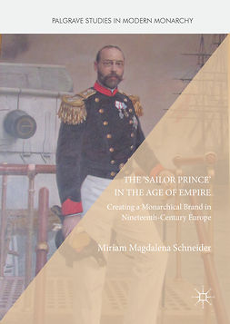 Schneider, Miriam Magdalena - The 'Sailor Prince' in the Age of Empire, ebook