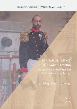 Schneider, Miriam Magdalena - The 'Sailor Prince' in the Age of Empire, e-kirja
