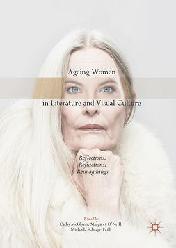 McGlynn, Cathy - Ageing Women in Literature and Visual Culture, e-kirja