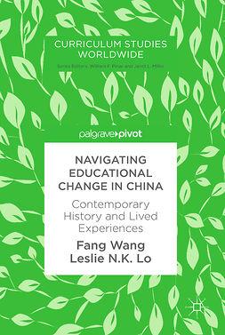 Lo, Leslie N.K. - Navigating Educational Change in China, e-kirja