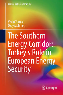 Mehmet, Ozay - The Southern Energy Corridor: Turkey's Role in European Energy Security, ebook