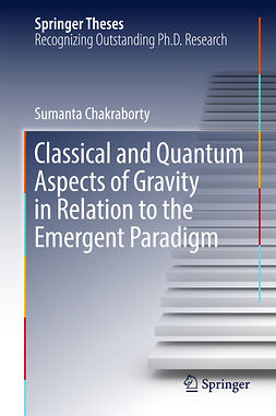Chakraborty, Sumanta - Classical and Quantum Aspects of Gravity in Relation to the Emergent Paradigm, e-bok
