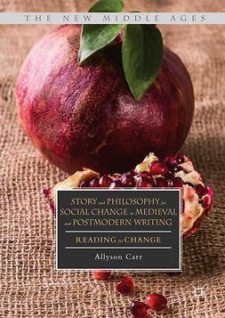Carr, Allyson - Story and Philosophy for Social Change in Medieval and Postmodern Writing, ebook