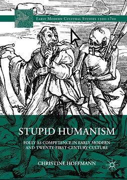 Hoffmann, Christine - Stupid Humanism, ebook