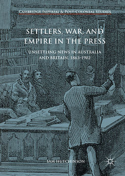 Hutchinson, Sam - Settlers, War, and Empire in the Press, e-kirja