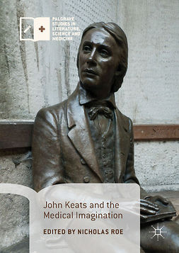 Roe, Nicholas - John Keats and the Medical Imagination, e-kirja