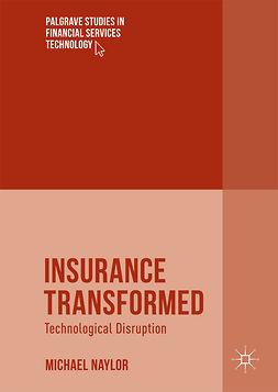 Naylor, Michael - Insurance Transformed, e-bok