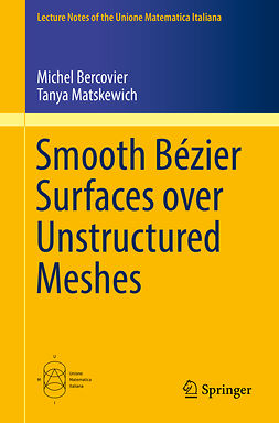 Bercovier, Michel - Smooth Bézier Surfaces over Unstructured Quadrilateral Meshes, ebook