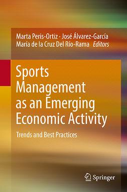 Peris-Ortiz, Marta - Sports Management as an Emerging Economic Activity, e-bok