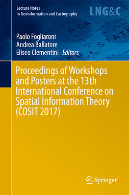 Ballatore, Andrea - Proceedings of Workshops and Posters at the 13th International Conference on Spatial Information Theory (COSIT 2017), ebook
