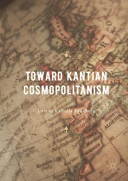 Sanahuja, Lorena Cebolla - Toward Kantian Cosmopolitanism, e-kirja